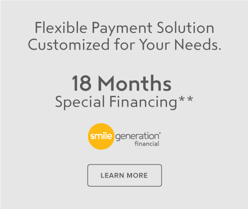 Learn more about Smile Generation Financial's flexible payment solutions customized for your needs with 18 Months Special Financing.